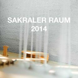 Forschungsbericht: Sakraler Raum von Dih,  Denise, Hopfenspirger,  Xaver, Kogge,  Dieter, Monschein,  Thorsten, Scheitinger,  Otto