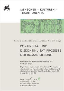 ForschungsCluster 6 / Kontinuität und Diskontinuität, Prozesse der Romanisierung von Schattner,  Thomas G., Vieweger,  Dieter, Wigg-Wolf,  David
