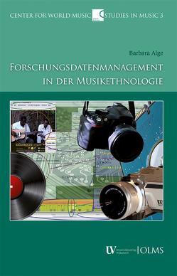 Forschungsdatenmanagement in der Musikethnologie von Alge,  Barbara