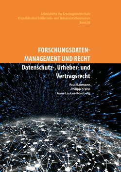 Forschungsdatenmanagement und Recht. von Baumann,  Paul, Krahn,  Philipp, Lauber-Rönsberg,  Anne