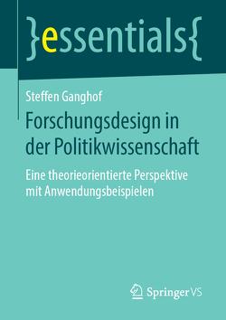 Forschungsdesign in der Politikwissenschaft von Ganghof,  Steffen