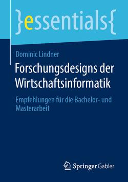 Forschungsdesigns der Wirtschaftsinformatik von Lindner,  Dominic