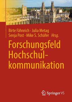 Forschungsfeld Hochschulkommunikation von Fähnrich,  Birte, Metag,  Julia, Post,  Senja, Schäfer,  Mike S.