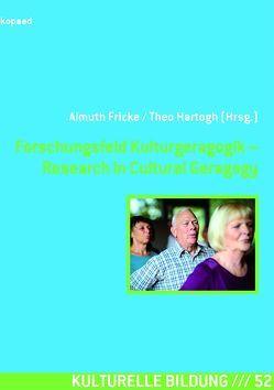 Forschungsfeld Kulturgeragogik – Research in Cultural Geragogy von Fricke,  Almuth, Hartogh,  Theo