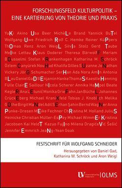 Forschungsfeld Kulturpolitik – eine Kartierung von Theorie und Praxis von Gad,  Daniel, Schröck,  Katharina M., Weigl,  Aron