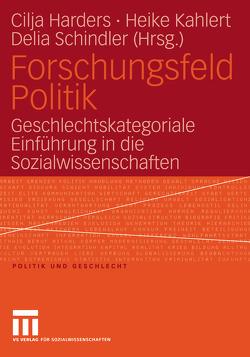 Forschungsfeld Politik von Harders,  Cilja, Kahlert,  Heike, Schindler,  Delia