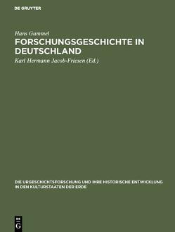 Forschungsgeschichte in Deutschland von Gummel,  Hans, Jacob-Friesen,  Karl Hermann