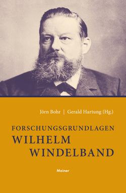 Forschungsgrundlagen Wilhelm Windelband von Bohr,  Jörn, Hartung,  Gerald