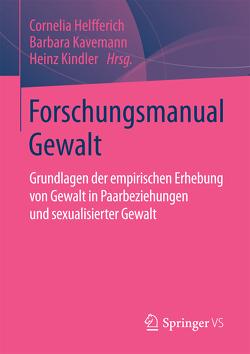 Forschungsmanual Gewalt von Helfferich,  Cornelia, Kavemann,  Barbara, Kindler,  Heinz