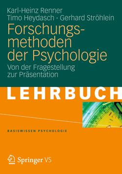 Forschungsmethoden der Psychologie von Heydasch,  Timo, Renner,  Karl-Heinz, Ströhlein,  Gerhard