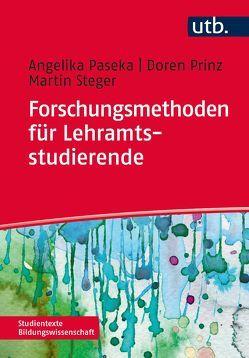 Forschungsmethoden für Lehramtsstudierende von Steger,  Martin