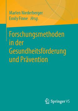 Forschungsmethoden in der Gesundheitsförderung und Prävention von Finne,  Emily, Niederberger,  Marlen