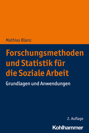 Forschungsmethoden und Statistik für die Soziale Arbeit von Blanz,  Mathias