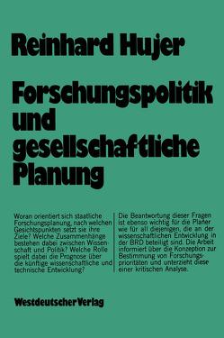 Forschungspolitik und gesellschaftliche Planung von Hujer,  Reinhard