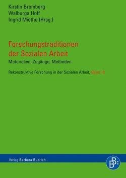 Forschungstraditionen der Sozialen Arbeit von Bromberg,  Kirstin, Hoff,  Walburga, Miethe,  Ingrid