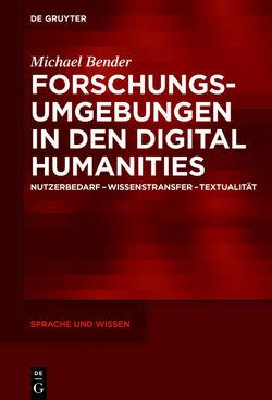 Forschungsumgebungen in den Digital Humanities von Bender,  Michael
