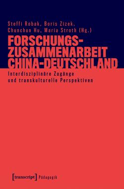 Forschungszusammenarbeit China-Deutschland von Hu,  Chunchun, Robak,  Steffi, Zizek,  Boris
