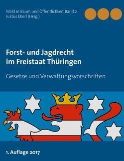 Forst- und Jagdrecht im Freistaat Thüringen von Eberl,  Justus