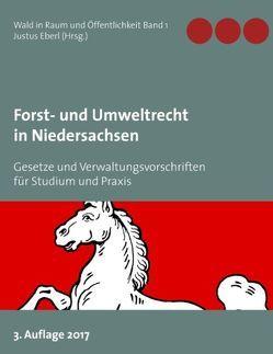 Forst- und Umweltrecht in Niedersachsen von Eberl,  Justus