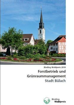 Forstbetrieb und Grünraummanagement – Stadt Bülach von Bachmann,  Peter, Bosshard,  Walter, Hildebrandt,  Beat, Husemann,  Friedel, Morier,  Alain, Nötzli,  Konrad