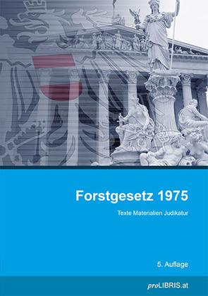 Forstgesetz 1975 von proLIBRIS VerlagsgesmbH