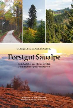 Forstgut Saualpe von Litschauer,  Walburga, Wadl,  Wilhelm