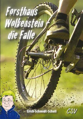 Forsthaus Wolkenstein – die Falle von Schmidt-Schell,  Erich