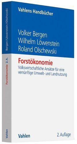 Forstökonomie von Bergen,  Volker, Löwenstein,  Wilhelm, Olschewski,  Roland