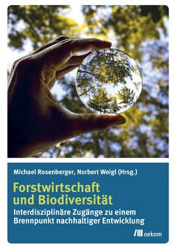 Forstwirtschaft und Biodiversität von Rosenberger,  Michael, Weigl,  Norbert