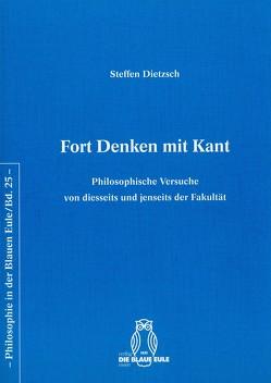 Fort Denken mit Kant von Dietzsch,  Steffen
