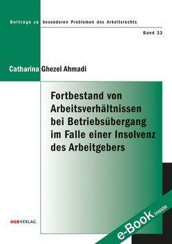 Fortbestand von Arbeitsverhältnissen bei Betriebsübergang im Falle einer Insolvenz des Arbeitgebers von Ghezel Ahmadi,  Catharina