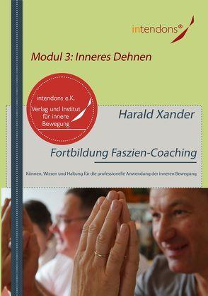 Fortbildung Faszien-Coaching Modul 3: Inneres Dehnen von Xander,  Harald