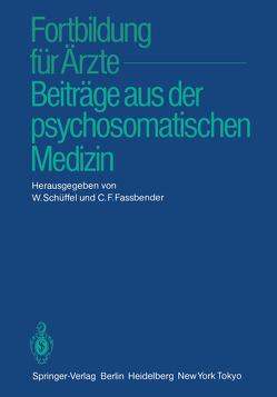 Fortbildung für Ärzte — Beiträge aus der psychosomatischen Medizin von Fassbender,  C. F., Schüffel,  W.