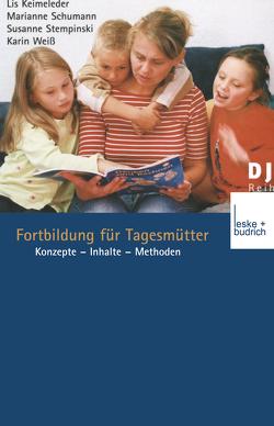 Fortbildung für Tagesmütter von Keimeleder,  Lis, Schumann,  Marianne, Stempinski,  Susanne, Weiss,  Karin
