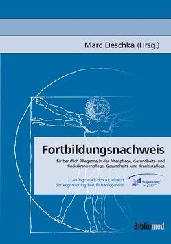 Fortbildungsnachweis für beruflich Pflegende in der Altenpflege, Gesundheits- und Kinderkrankenpflege, Gesundheits- und Krankenpflege von Deschka,  Marc