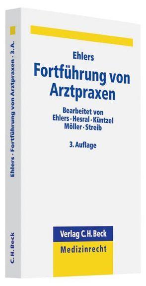 Fortführung von Arztpraxen von Ehlers,  Alexander P. F., Hesral,  Harald, Küntzel,  Wolfram, Möller,  Karl-Heinz, Streib,  Juliane