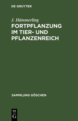 Fortpflanzung im Tier- und Pflanzenreich von Hämmerling,  Joachim