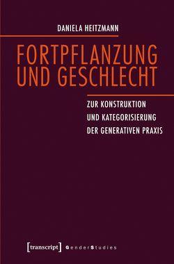 Fortpflanzung und Geschlecht von Heitzmann,  Daniela