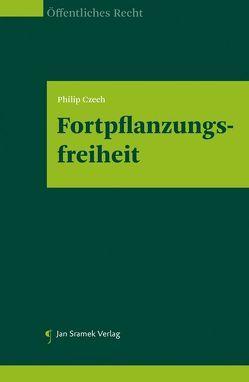 Fortpflanzungsfreiheit von Czech,  Philip