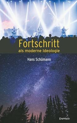 Fortschritt als moderne Ideologie von Schümann,  Hans