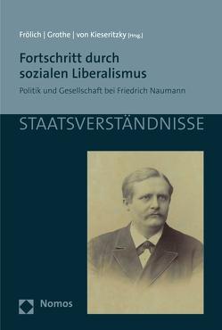 Fortschritt durch sozialen Liberalismus von Froelich,  Juergen, Grothe,  Ewald, Kieseritzky,  Wolther von