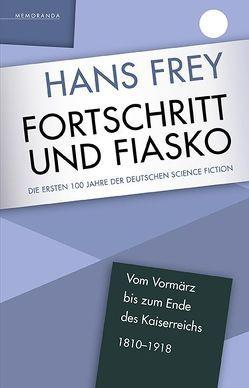 Fortschritt und Fiasko von Frey,  Hans