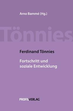 Fortschritt und soziale Entwicklung von Bammé,  Arno, Tönnies,  Ferdinand