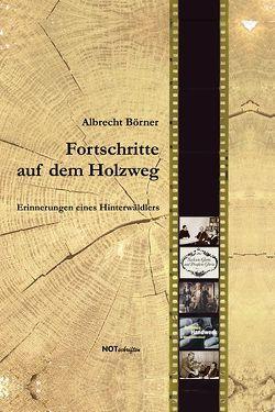 Fortschritte auf dem Holzweg von Börner,  Albrecht