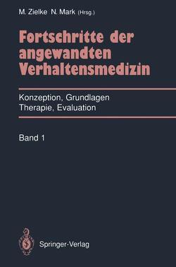 Fortschritte der angewandten Verhaltensmedizin von Mark,  Norbert, Zielke,  Manfred