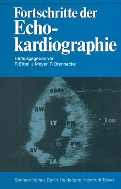 Fortschritte der Echokardiographie von Brennecke,  Rüdiger, Erbel,  Raimund, Meyer,  Jürgen