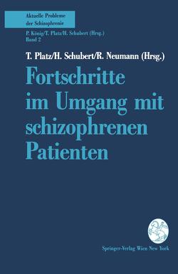 Fortschritte im Umgang mit schizophrenen Patienten von Neumann,  Regina, Platz,  T., Schubert,  H.