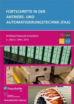 Fortschritte in der Antriebs- und Automatisierungstechnik (FAA). von Frey,  Georg, Schumacher,  Walter, Verl,  Alexander