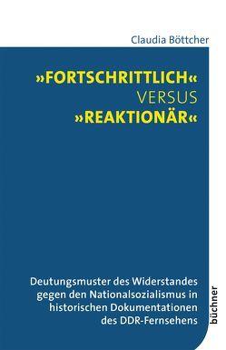 »Fortschrittlich« versus »reaktionär« von Böttcher,  Claudia