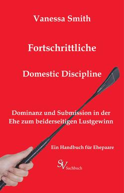 Fortschrittliche Domestic Discipline von Blomberg,  Hendrik, Smith,  Vanessa